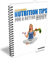 FREE Bonus #2: Nutrition Tips For A Better BODY ($19 value)